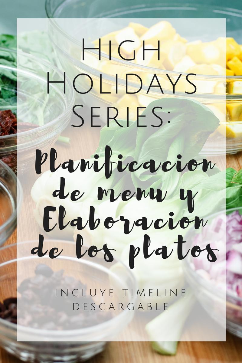 High Holidays Serie – Part 1: Planificación del Menú y Elaboración de los platos {con Timeline descargable}