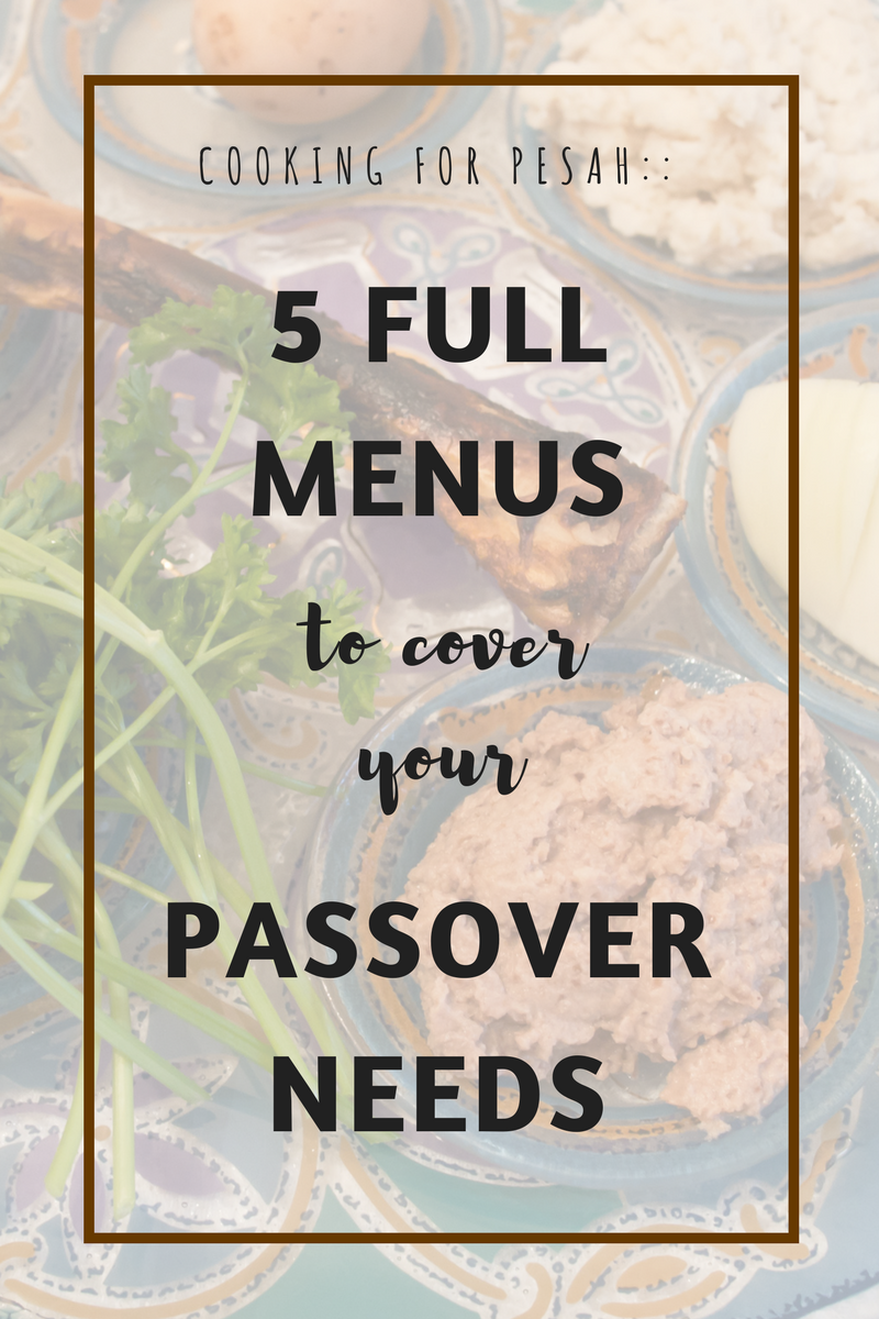 5 Full Menu Ideas for Passover {Classic, Modern, Dairy, Vegan & Superfood}