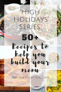 High Holidays Series – Part 2: 50+ Recipes for Your Holidays Menu