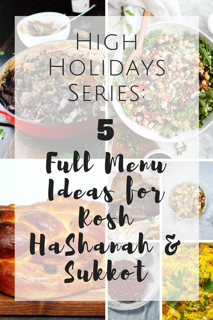 High Holidays Series – Part 3: 5 Full Menu Ideas for Rosh HaShanah & Sukkot